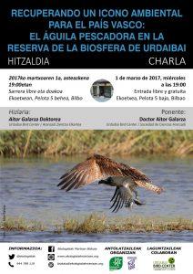 "[:es]Charla: ""Recuperando un icono ambiental para el País Vasco: el águila pescadora en la Reserva de la Biosfera de Urdaibai""[:eu]Hitzaldia: ""Recuperando un icono ambiental para el País Vasco: el águila pescadora en la Reserva de la Biosfera de Urdaibai""[:] @ Ekoetxea. Pelota kalea 5, behea-bajo. Bilbao"