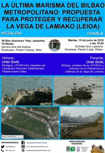 [:es]Charla: La última marisma del Bilbao metropolitano: propuesta para proteger y recuperar la Vega de Lamiako (Leioa)[:eu]Hitzaldia: La última marisma del Bilbao metropolitano: propuesta para proteger y recuperar la Vega de Lamiako (Leioa)[:] @ Ekoetxea | Bilbo | Euskadi | Espainia