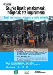 [:es]Charla:  Brasil hoy: mujeres, indígenas y medio ambiente[:eu]Hitzaldia:  Gaurko Brasil: emakumeak, indigenak eta ingurumena[:] @ San Jeronimoko kripta San Jeronimo kalea, Alde Zarra, Donostia