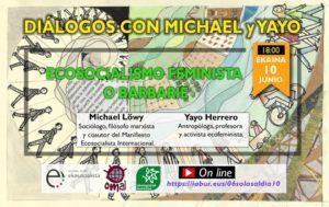 [:es]Diálogos con Michael y Yayo: Ecosocialismo feminista o barbarie[:eu]Solasaldiak Michael eta Yayorekin: Ekosozialismo feminista ala basakeria[:]