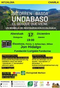 """[:es]Charla (Bilbao):  """"Undabaso: Datorren basoa / El bosque que viene. Un modelo de restauración ecológica.""""[:eu]Hitzaldia (Bilbo):  """"Undabaso: Datorren basoa / El bosque que viene. Un modelo de restauración ecológica.""""[:] @ Ekoetxea"""