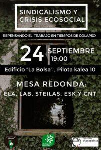 "[:es]Mesa redonda (Bilbao): Sindicalismo y crisis ecosocial. Repensando el trabajo en tiempos de colapso.[:eu]Mahai - ingurua (Bilbo): Sindikalismoa eta krisi ekosoziala. Kolapso garaian lana birpentsatzen.[:] @ Edificio ""La Bolsa"""